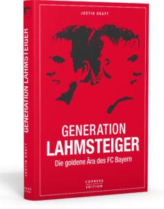 Lahmsteiger – Eine Ära des FC Bayern